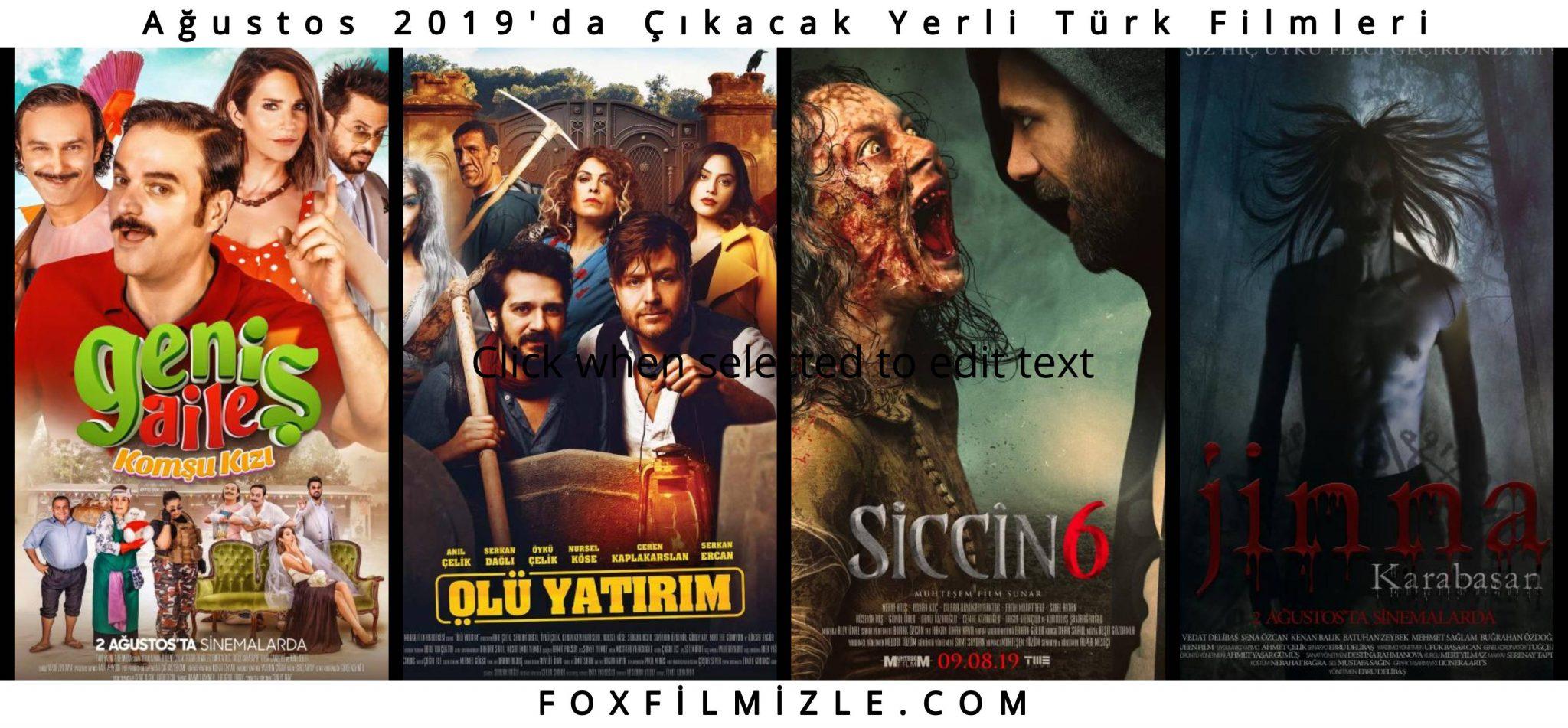Ağustos 2019'da Çıkacak Yerli Türk Filmleri